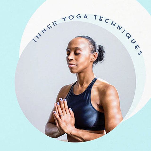 Inner Yoga Techniques - Pure Relaxation with Yoga Poses