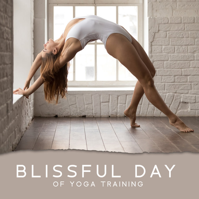 Blissful Day of Yoga Training. Sounds for Meditation, Mindfulness, Stretching and Breathing Exercises. New Age Relaxation Background Pad Music
