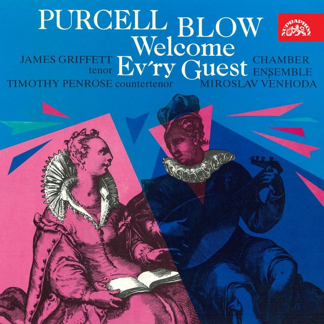 Blow, Purcell: Welcome Ev'ry Guest