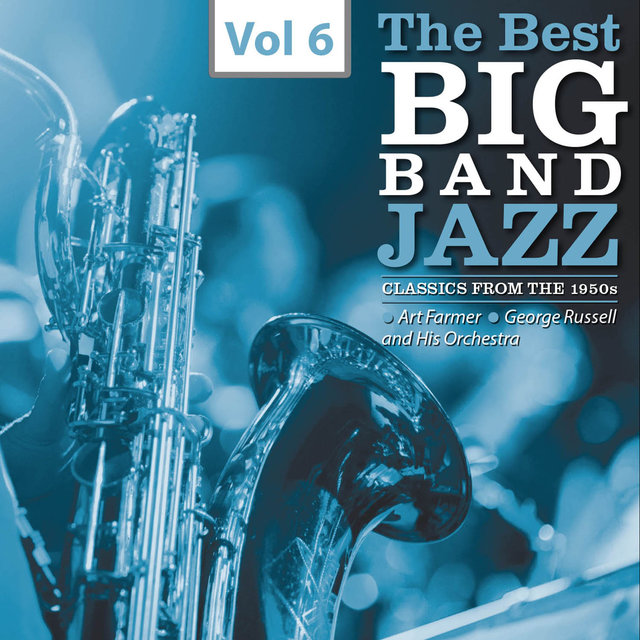 The Best Big Bands - Jazz Classics from the 1950s, Vol.6