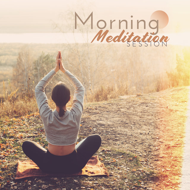 Morning Meditation Session: New Age Sounds for Yoga Training, Deep Meditation, Calmness Balance, Spiritual Awakening, Sounds of Nature for Relaxation