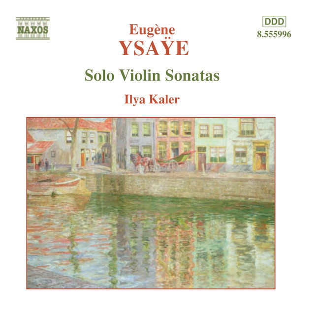 Ysaÿe: 6 Sonatas for Solo Violin, Op. 27