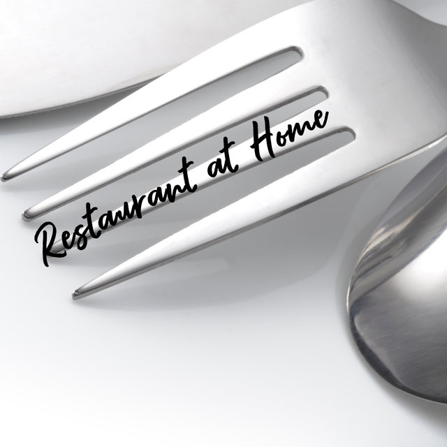 Restaurant at Home: Music for Cooking, Romantic Candlelight Dinner, Family Dinner, Atmospheric Eating Out Alone