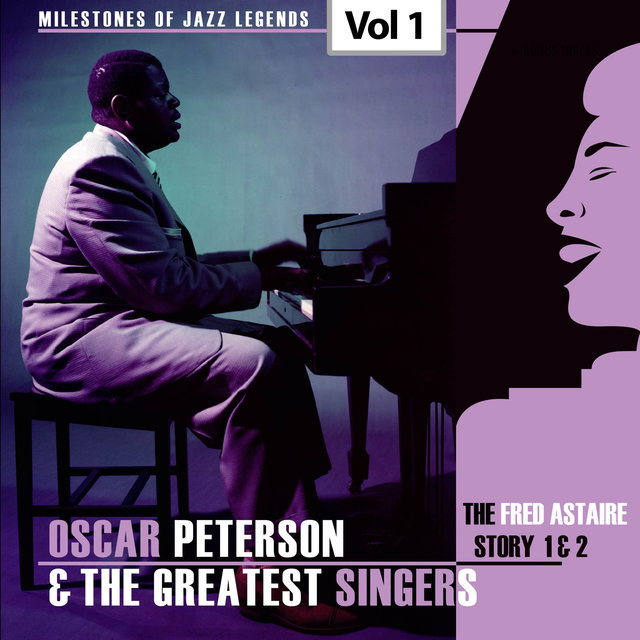 Milestones of Jazz Legends - Oscar Peterson & The Greatest Singers, Vol. 1