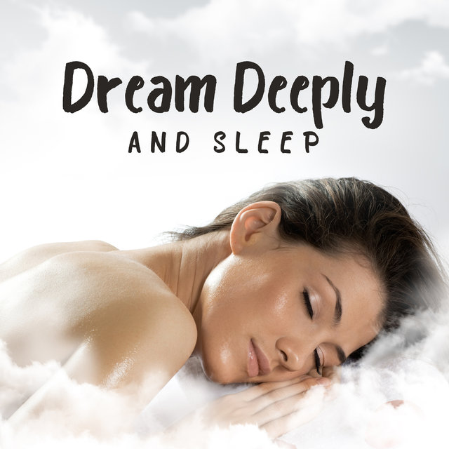 Dream Deeply and Sleep: 15 Ambient Tracks Created to Sleep