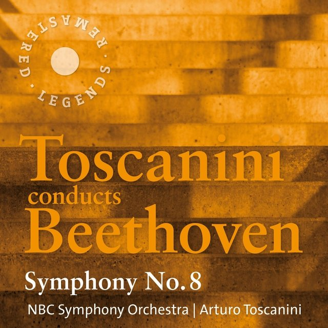 Toscanini conducts Beethoven: Symphony No. 8