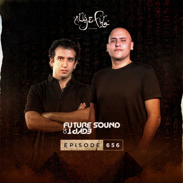 FSOE 656 - Future Sound Of Egypt Episode 656 (Fuenka & Dan Stone Takeover)