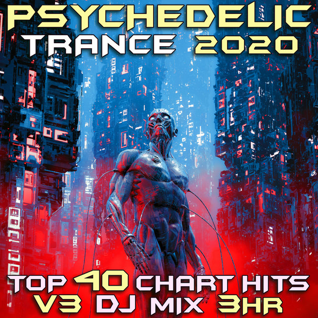 Psychedelic Trance 2020 Top 40 Chart Hits, Vol. 3