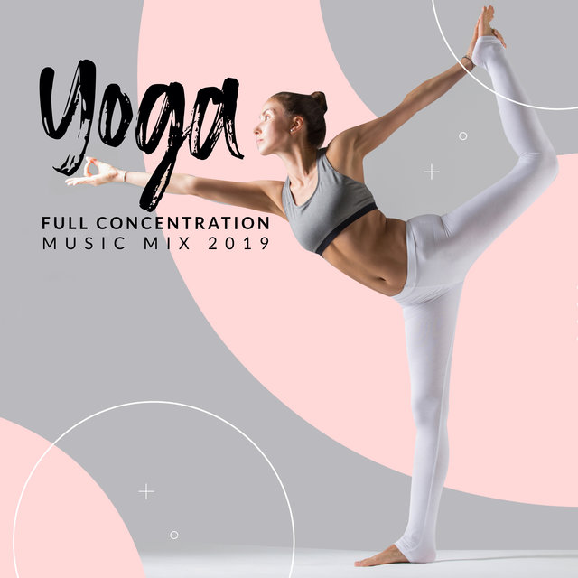 Yoga Full Concentration Music Mix 2019
