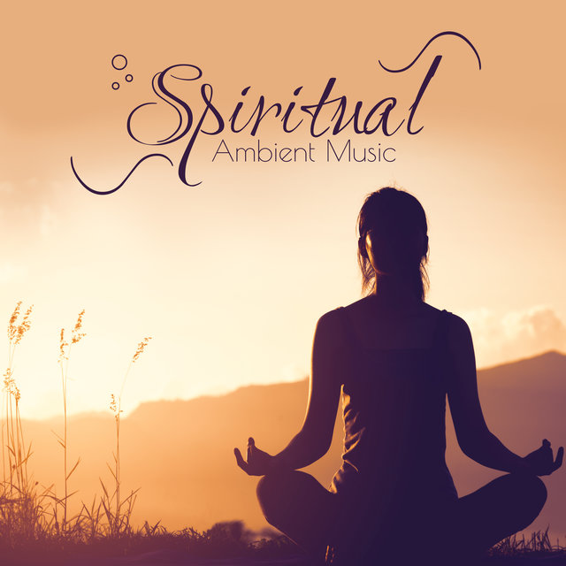 Spiritual Ambient Music – Inner Balance, Inner Harmony, Deep Meditation, Yoga Music, Sounds of Nature, Relaxation, Stress Relief, Calm Down