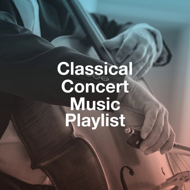 Classical Concert Music Playlist