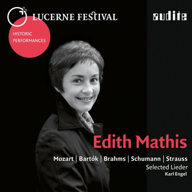 Lucerne Festival Historic Performances: Edith Mathis (Edith Mathis sings selected Lieder by Mozart, Bartók, Brahms, Schumann and Strauss) [Live]