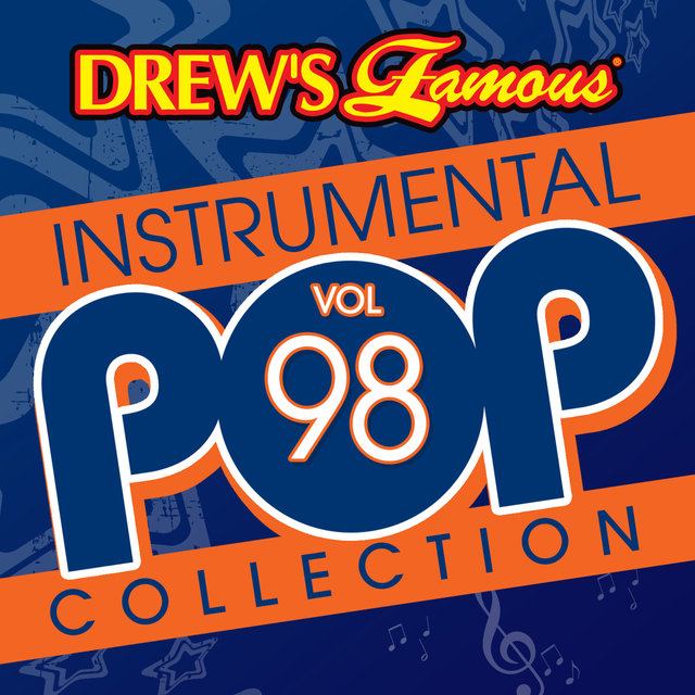 Drew's Famous Instrumental Pop Collection (Vol. 98)