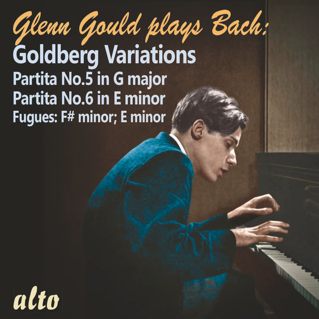 Glenn Gould Plays Bach - Goldberg Variations, Partitas V & VI