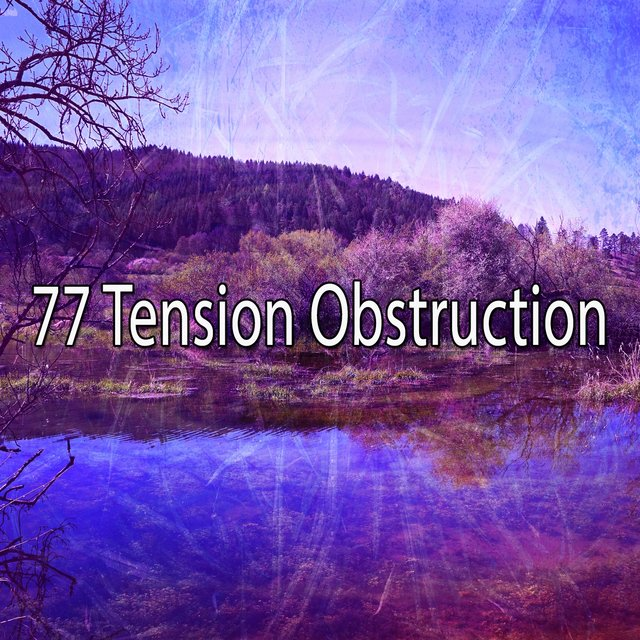 77 Tension Obstruction