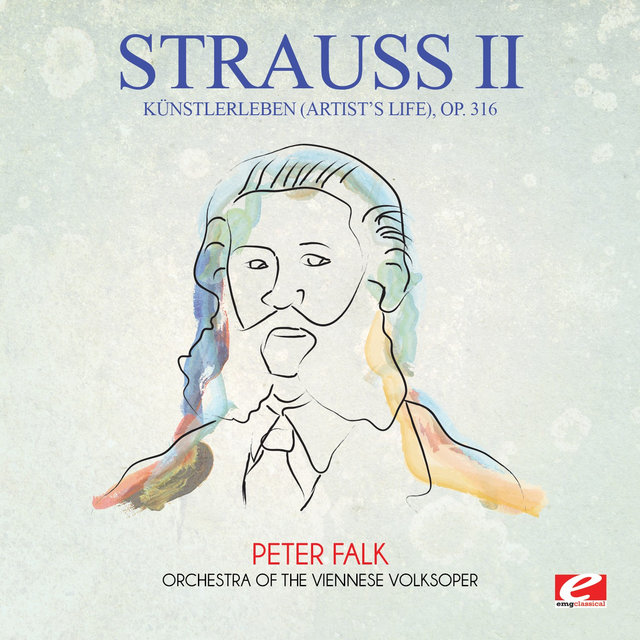 Strauss: Künstlerleben (Artist's Life), Op. 316 (Digitally Remastered)