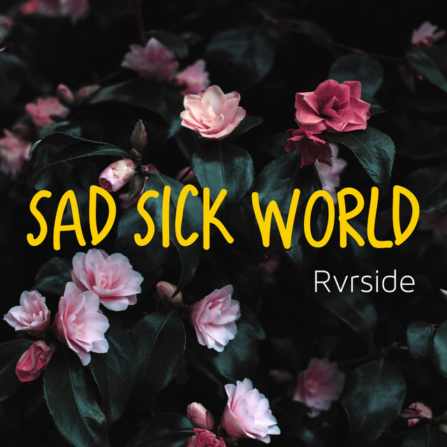 Sad Sick World