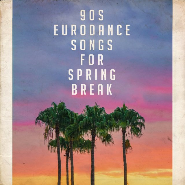 90S Eurodance Songs for Spring Break