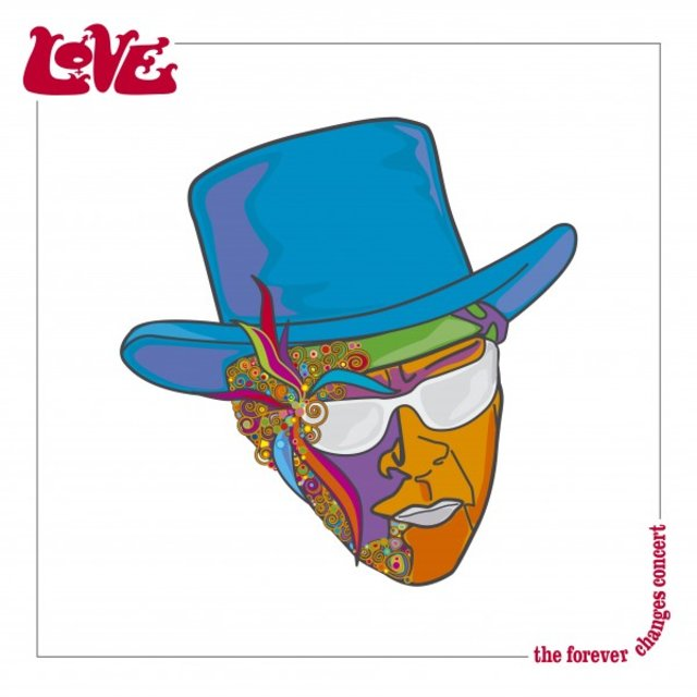 Forever Changes - The Concert (Live)