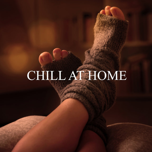 Chill at Home: Friday Evening with Fresh Chillout Music 2019, Total Relax at Home, Music for Lying to Sofa