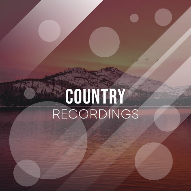 Relaxing Tranquil Country Recordings