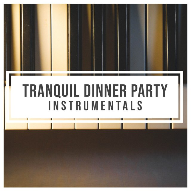 Tranquil Dinner Party Grand Piano Instrumentals