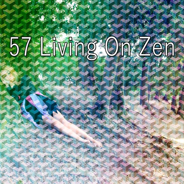 57 Living on Zen
