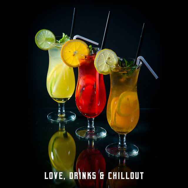 Love, Drinks & Chillout
