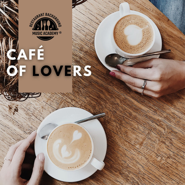 Café of Lovers – Romantic Music for Elegant Restaurants, Background for Valentine's Day, Cozy Coffeeshops (Amazing Romantic Mood)