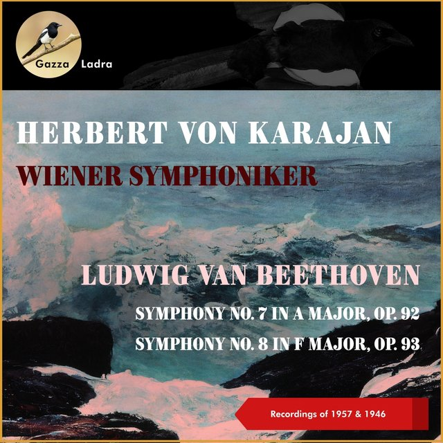Ludwig Van Beethoven: Symphony No. 7 In a Major, Op. 92 - Symphony No. 8 In F Major, Op. 93