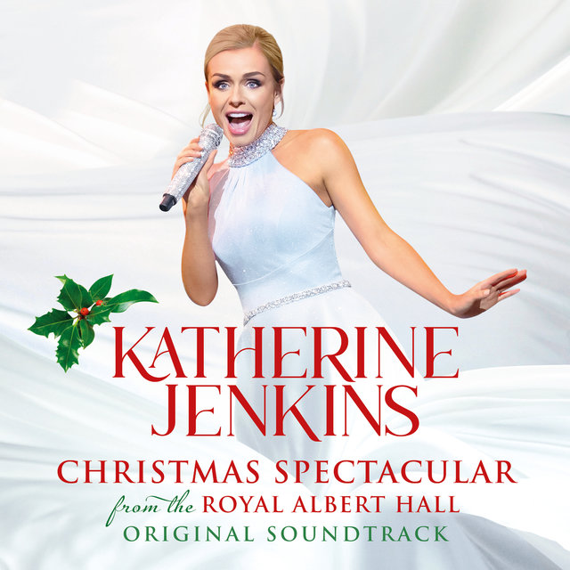 Katherine Jenkins: Christmas Spectacular – Live From The Royal Albert Hall (Original Motion Picture Soundtrack)