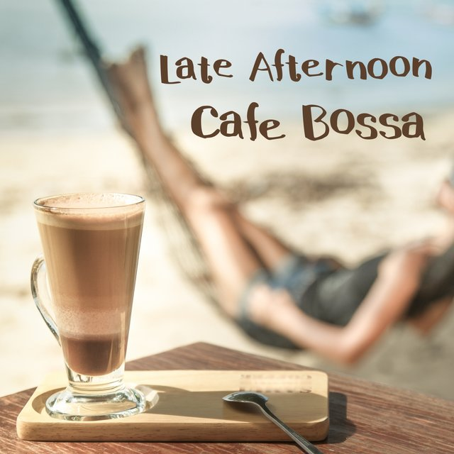 Late Afternoon Cafe Bossa
