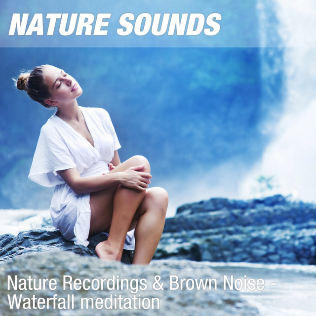 Nature Recordings & Brown Noise - Waterfall meditation