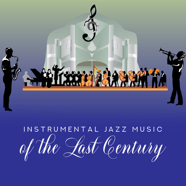 Jazz Small Orchestra Presents: Instrumental Jazz Music of the Last Century