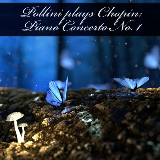 Pollini Plays Chopin: Piano Concerto No. 1