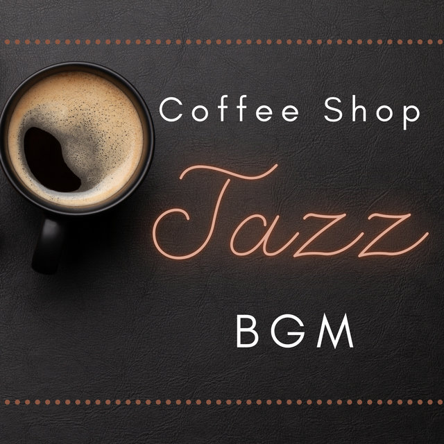 Coffee Shop Jazz BGM (Relaxing Jazz Café, Instrumental Mood, Vintage Jazz, Coffee Break)