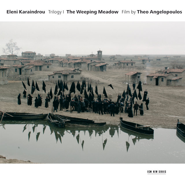 Karaindrou: The Weeping Meadow - Film by Theo Angelopoulos
