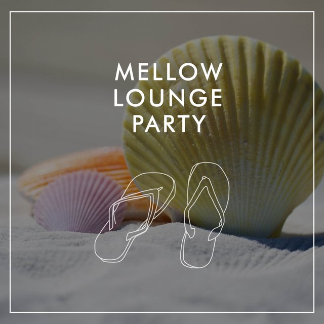 Mellow Lounge Party