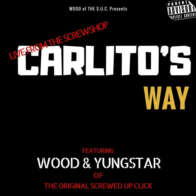 Carlito's Way (Live From the Screwshop)