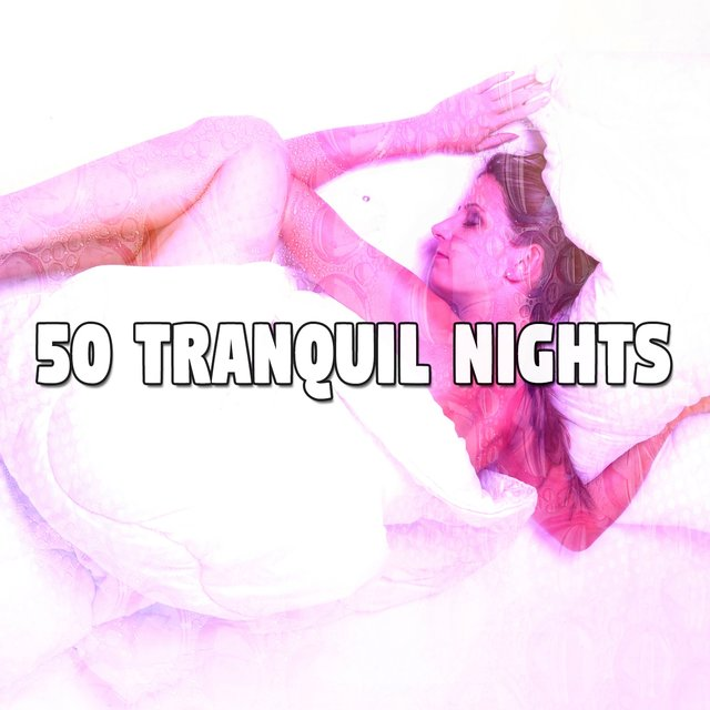 50 Tranquil Nights