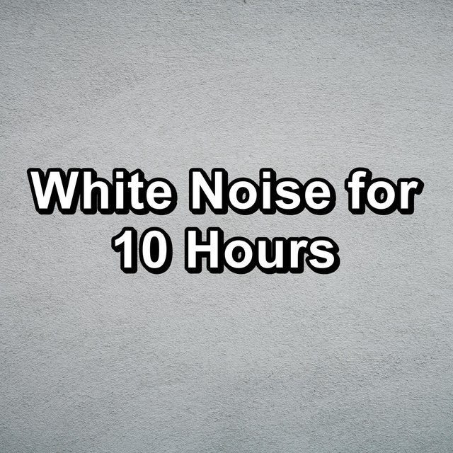 White Noise for 10 Hours
