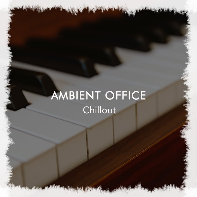 Ambient Office Piano Chillout