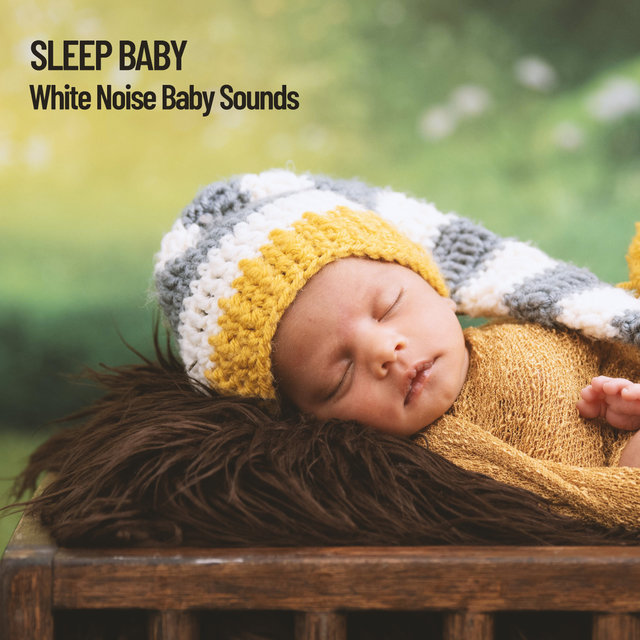 Sleep Baby: White Noise Baby Sounds