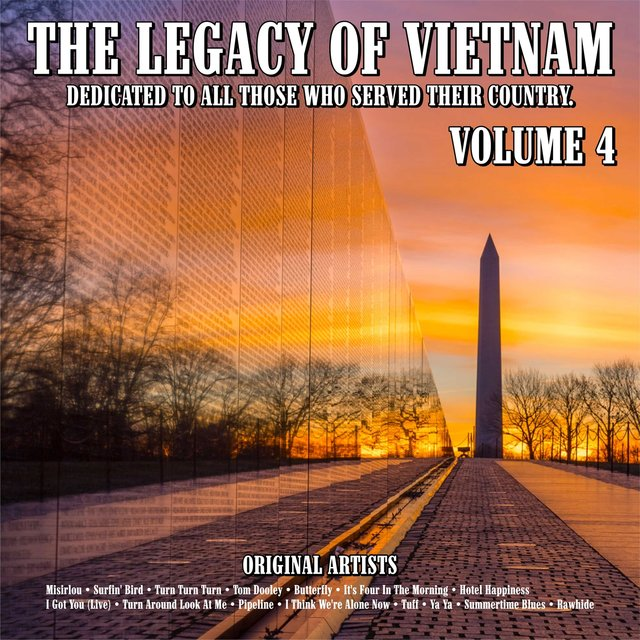 The Legacy of Vietnam : Dedicated To All Those Who Served Their Country.Volume 4