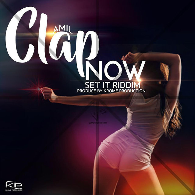 Clap Now (Set It Riddim)