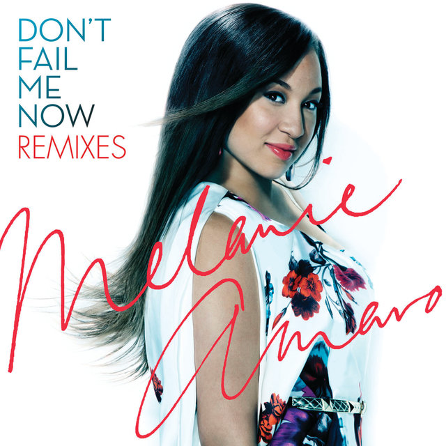 Don't Fail Me Now - Remixes