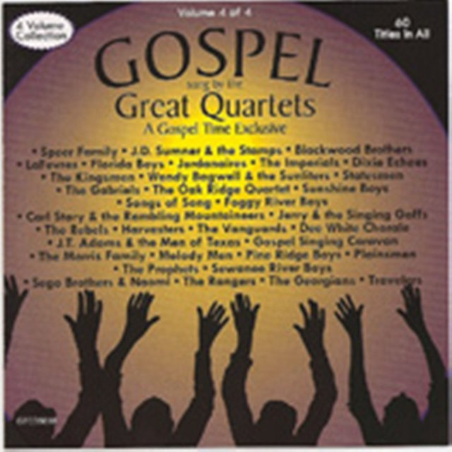 Gospel Sung by the Great Quartets - Vol 4