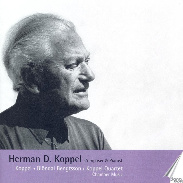 Koppel, H.D.: Composer and Pianist, Vol. 3 - Koppel, H.D.: Chamber Music (1956-1973)