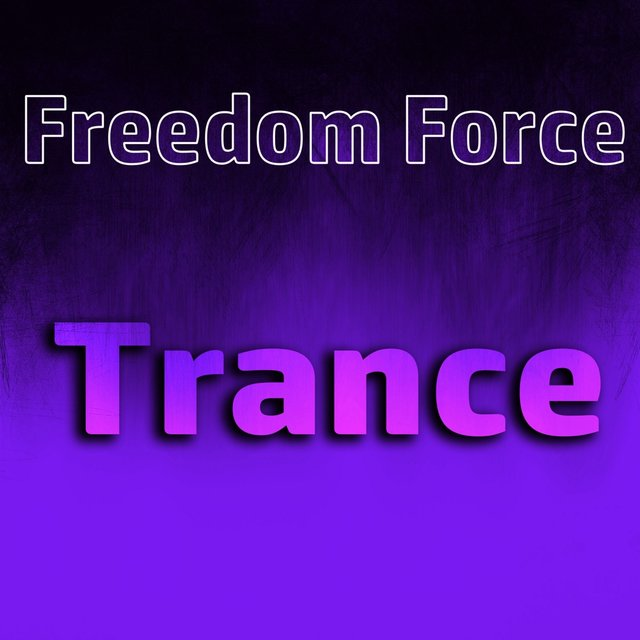 Freedom Force Trance