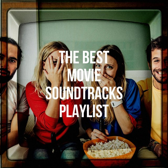 The Best Movie Soundtracks Playlist